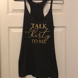 "Tops - ""talk thirty to me"" tank"